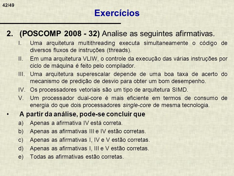 Exercícios (POSCOMP 2008 - 32) Analise as seguintes afirmativas.