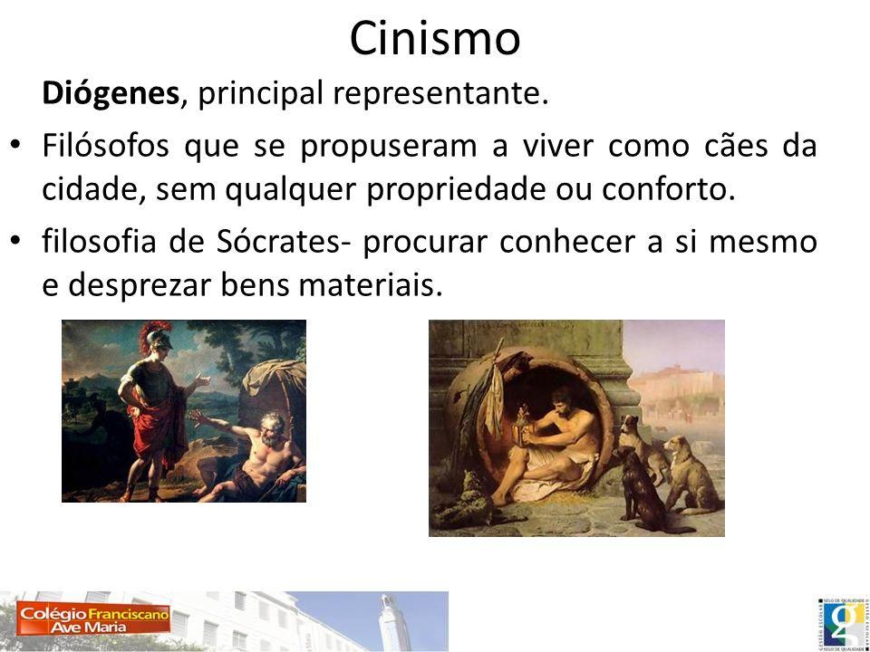 Cinismo Diógenes, principal representante.