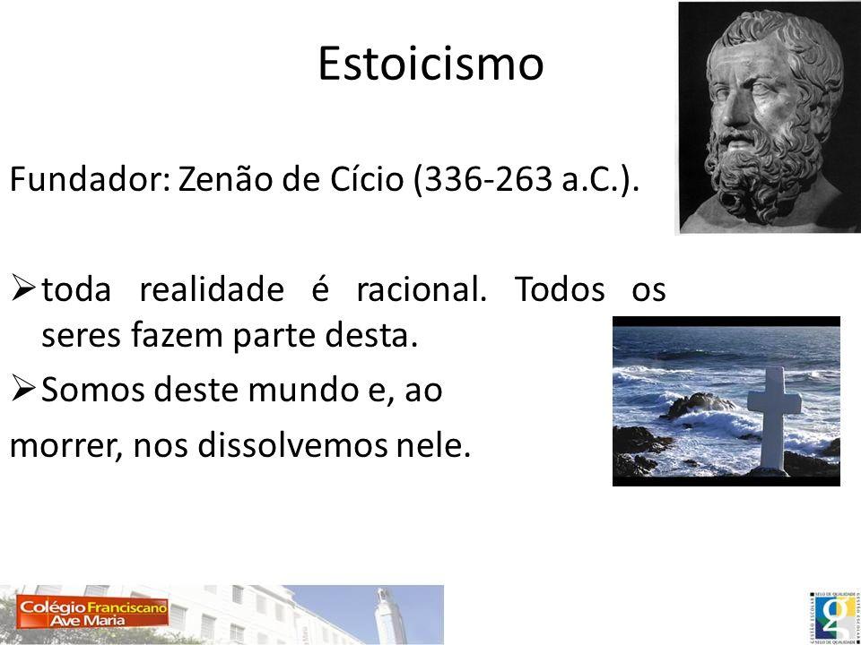 Estoicismo Fundador: Zenão de Cício (336-263 a.C.).