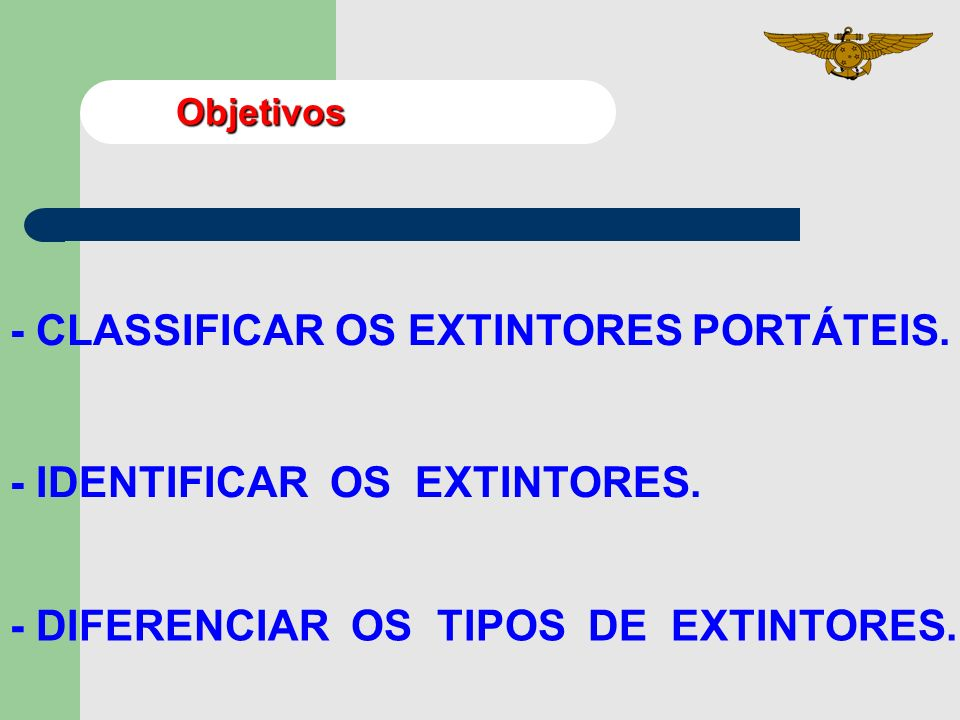 - CLASSIFICAR OS EXTINTORES PORTÁTEIS.