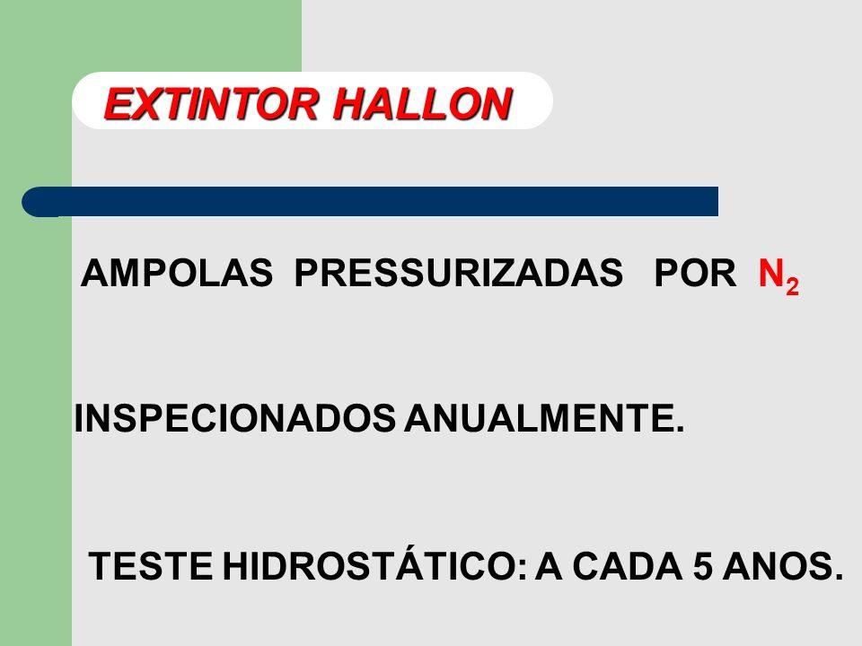 EXTINTOR HALLON AMPOLAS PRESSURIZADAS POR N2 INSPECIONADOS ANUALMENTE.