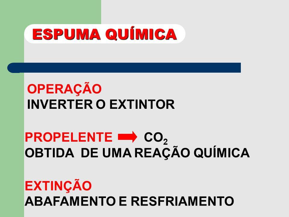 ESPUMA QUÍMICA OPERAÇÃO INVERTER O EXTINTOR PROPELENTE CO2