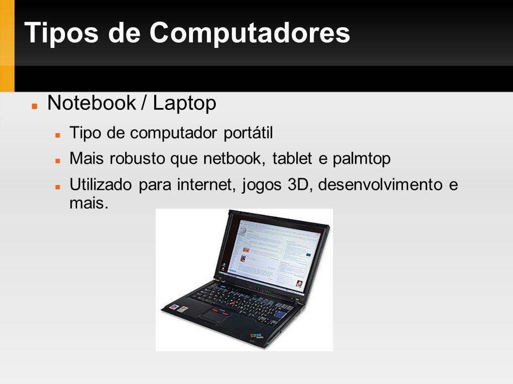 Tipos de Computadores Notebook / Laptop Tipo de computador portátil