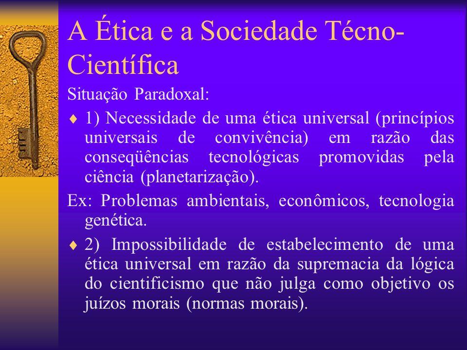 A Ética e a Sociedade Técno-Científica