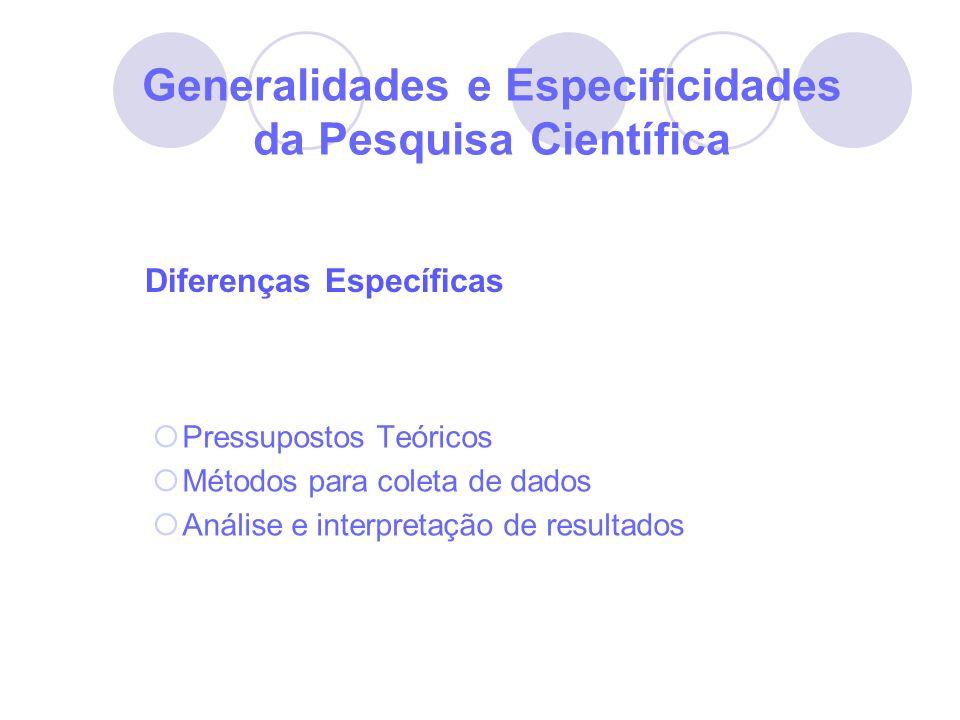Generalidades e Especificidades da Pesquisa Científica