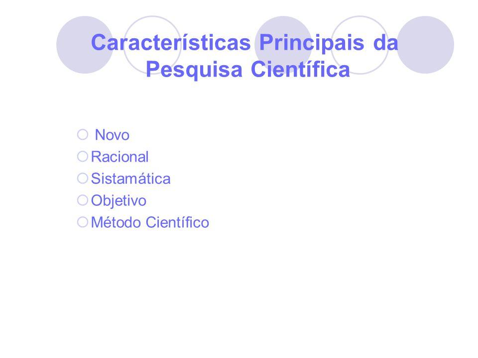 Características Principais da Pesquisa Científica