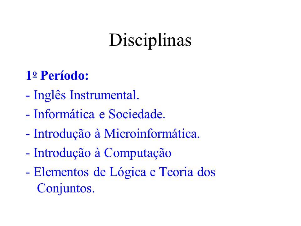 Disciplinas 1o Período: - Inglês Instrumental.