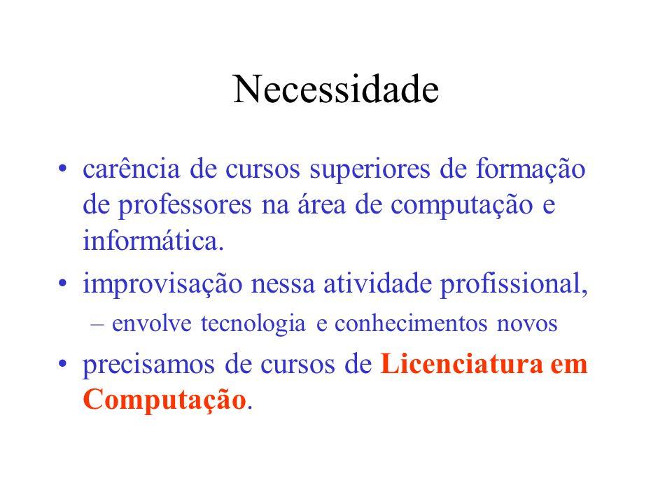 Necessidade carência de cursos superiores de formação de professores na área de computação e informática.