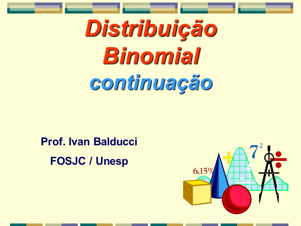 Distribuição Binomial continuação
