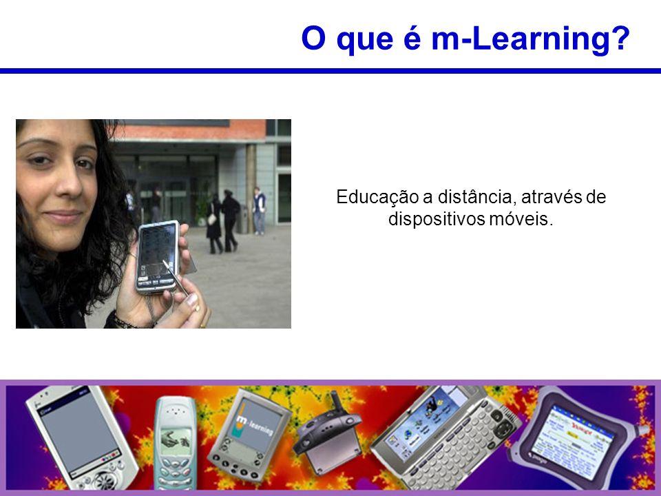 Educação a distância, através de dispositivos móveis.