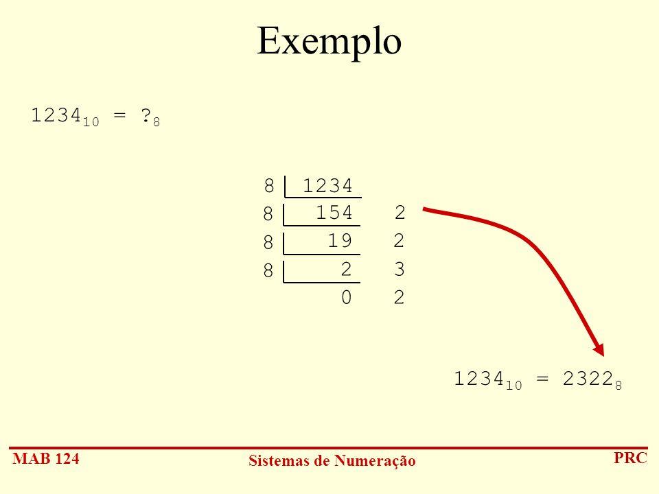 Exemplo 123410 = 8 8 1234 154 2 8 19 2 8 2 3 8 0 2 123410 = 23228