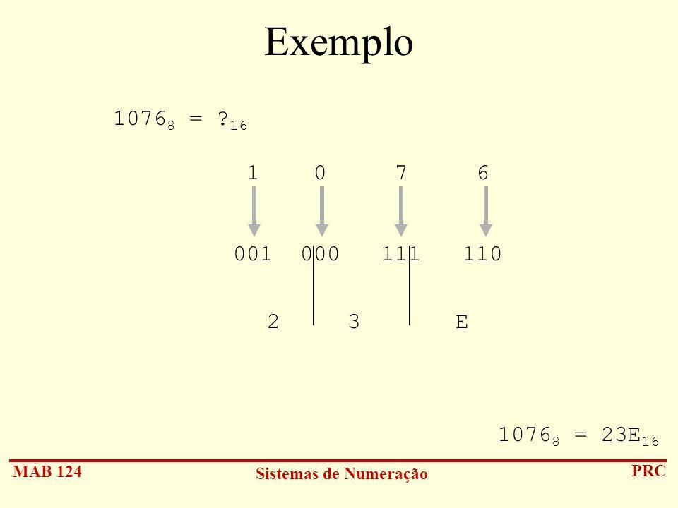 Exemplo 10768 = 16 1 0 7 6 001 000 111 110 2 3 E 10768 = 23E16