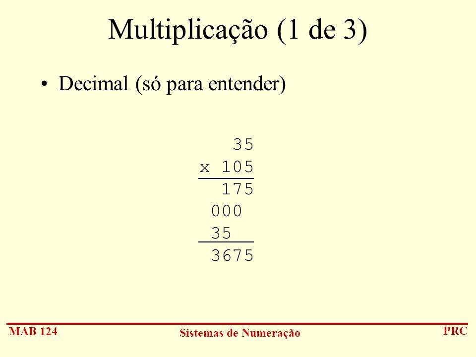 Multiplicação (1 de 3) Decimal (só para entender)