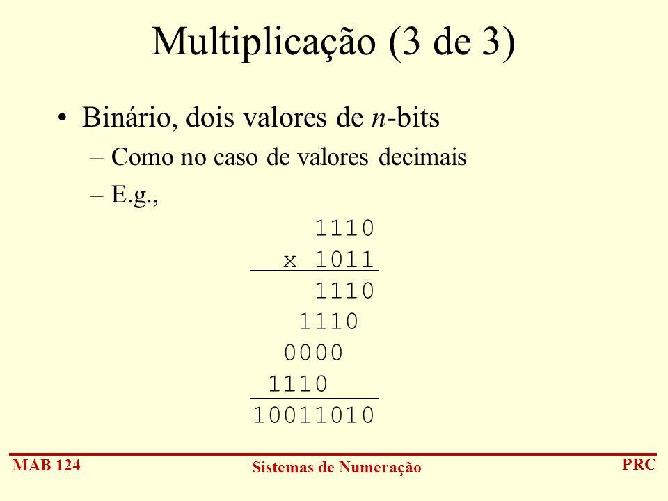 Multiplicação (3 de 3) Binário, dois valores de n-bits