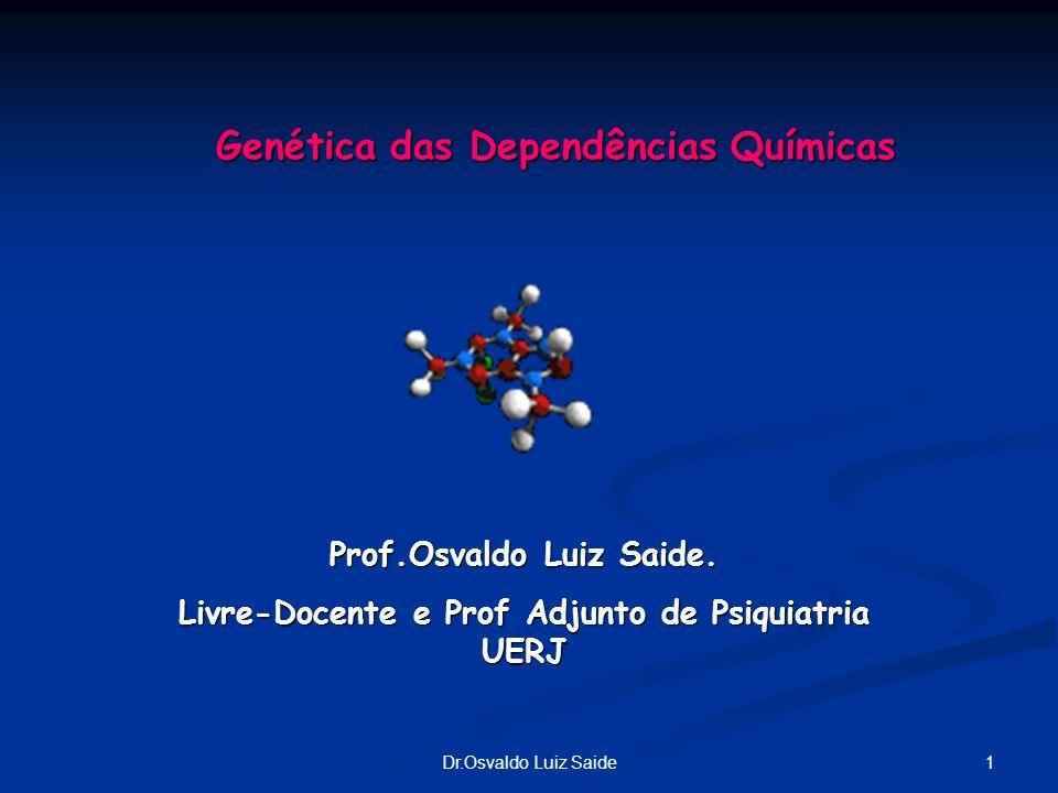 Genética das Dependências Químicas
