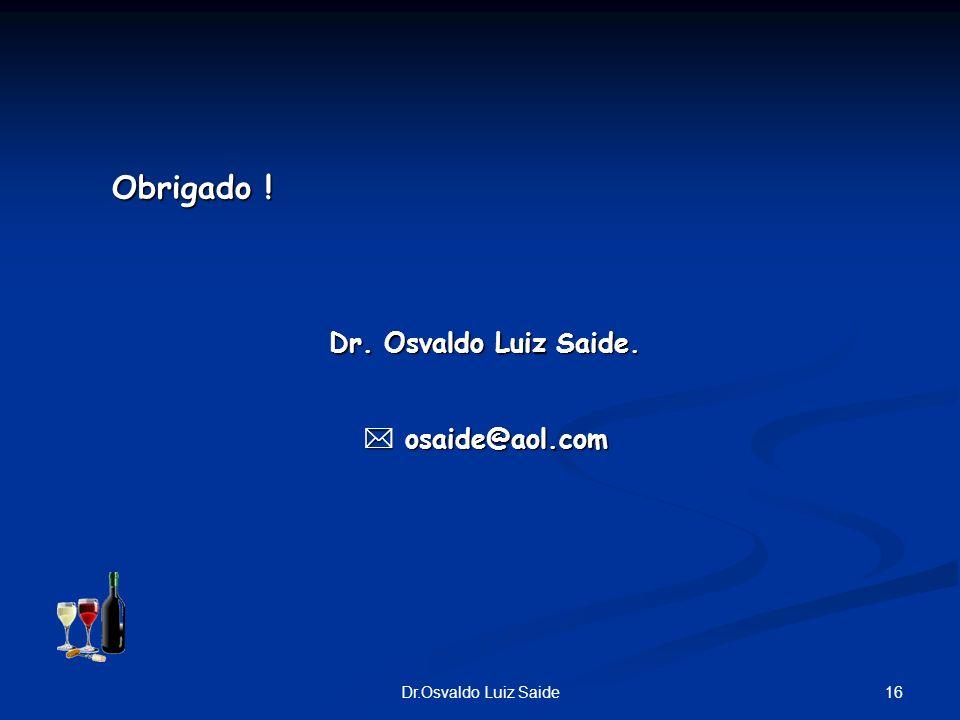 Obrigado ! Dr. Osvaldo Luiz Saide.  osaide@aol.com