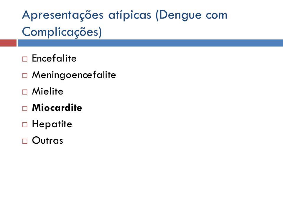 Apresentações atípicas (Dengue com Complicações)