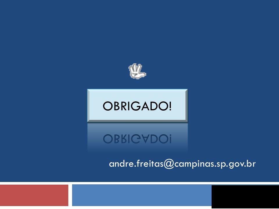 Obrigado! andre.freitas@campinas.sp.gov.br