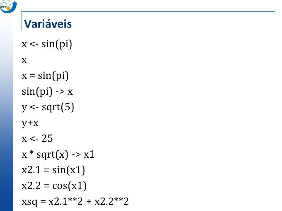 Variáveis x <- sin(pi) x x = sin(pi) sin(pi) -> x y <- sqrt(5) y+x x <- 25 x * sqrt(x) -> x1 x2.1 = sin(x1) x2.2 = cos(x1) xsq = x2.1**2 + x2.2**2