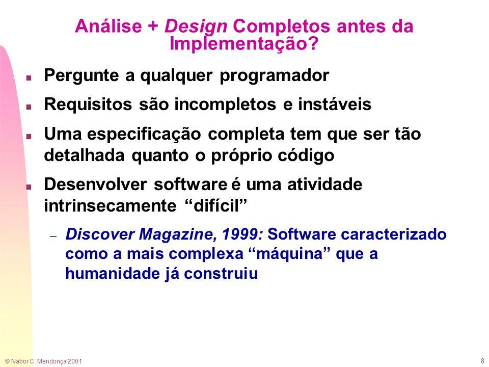 Análise + Design Completos antes da Implementação