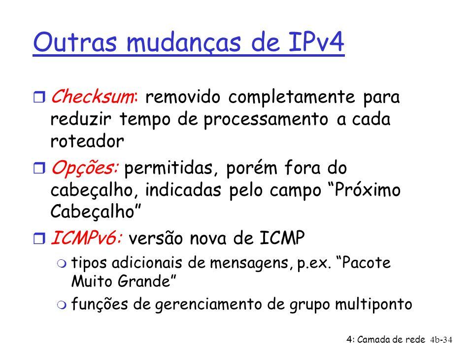 Outras mudanças de IPv4Checksum: removido completamente para reduzir tempo de processamento a cada roteador.