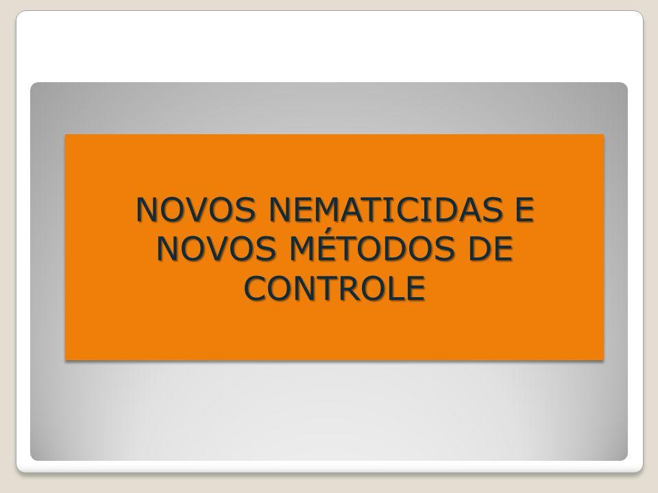 NOVOS NEMATICIDAS E NOVOS MÉTODOS DE CONTROLE