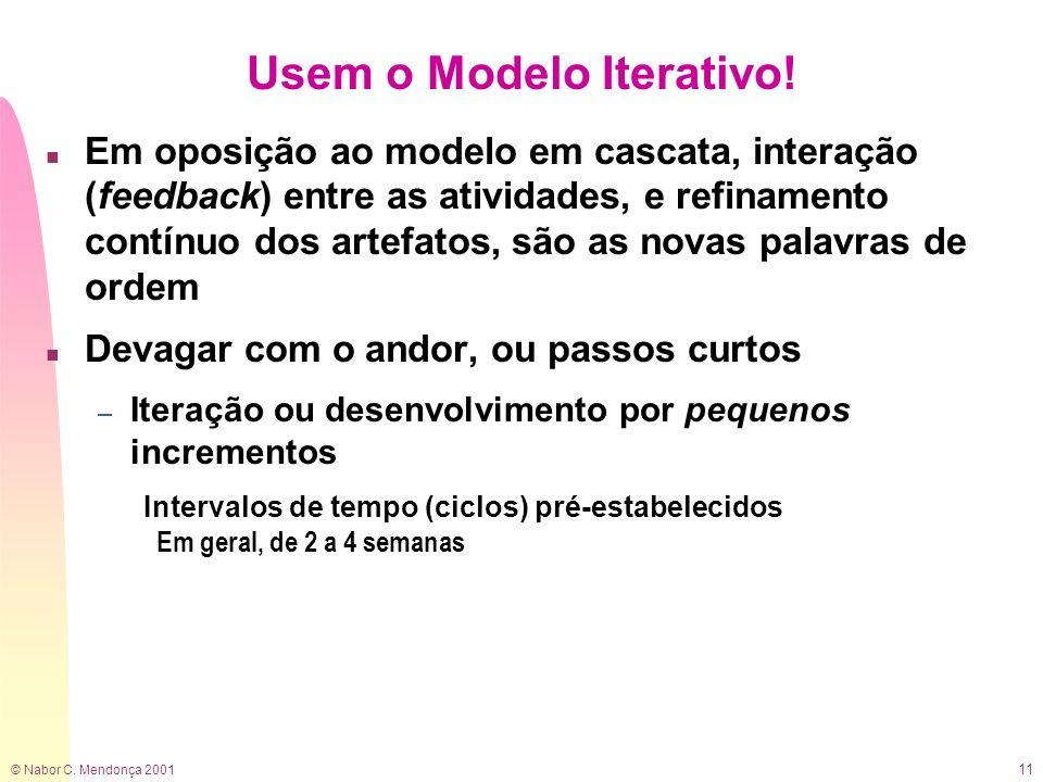 Usem o Modelo Iterativo!
