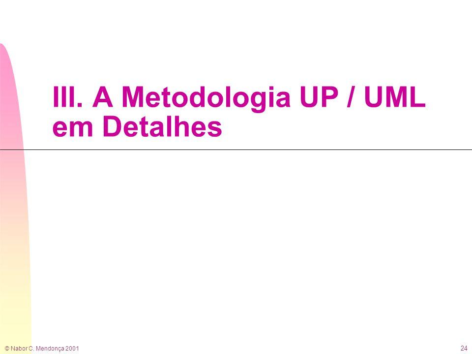 III. A Metodologia UP / UML em Detalhes