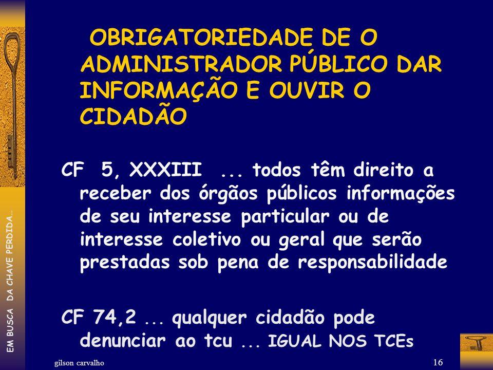 OBRIGATORIEDADE DE O ADMINISTRADOR PÚBLICO DAR INFORMAÇÃO E OUVIR O CIDADÃO