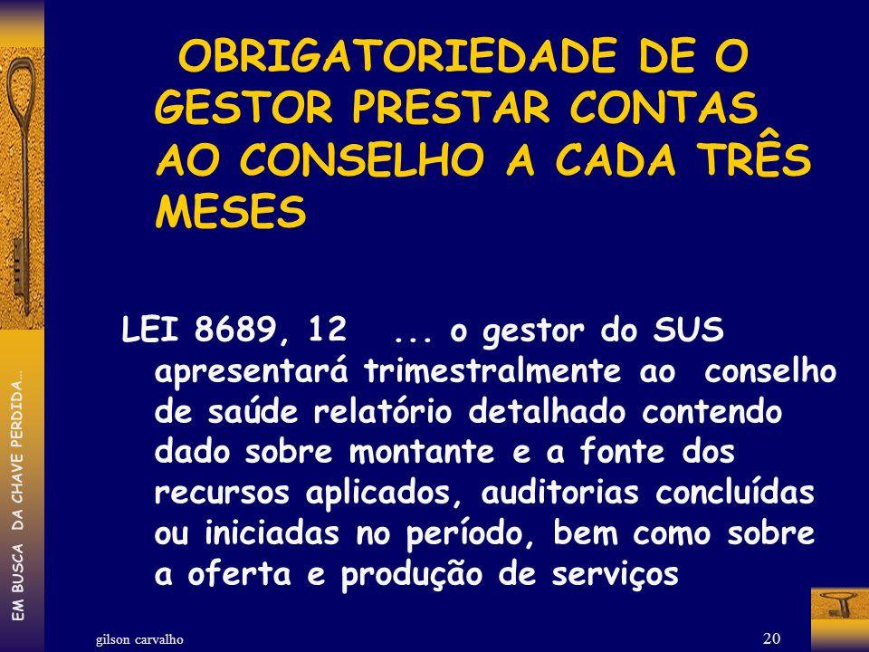 OBRIGATORIEDADE DE O GESTOR PRESTAR CONTAS AO CONSELHO A CADA TRÊS MESES