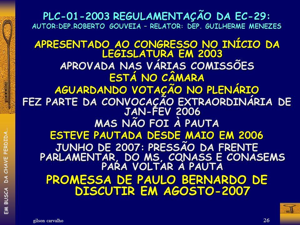 PROMESSA DE PAULO BERNARDO DE DISCUTIR EM AGOSTO-2007
