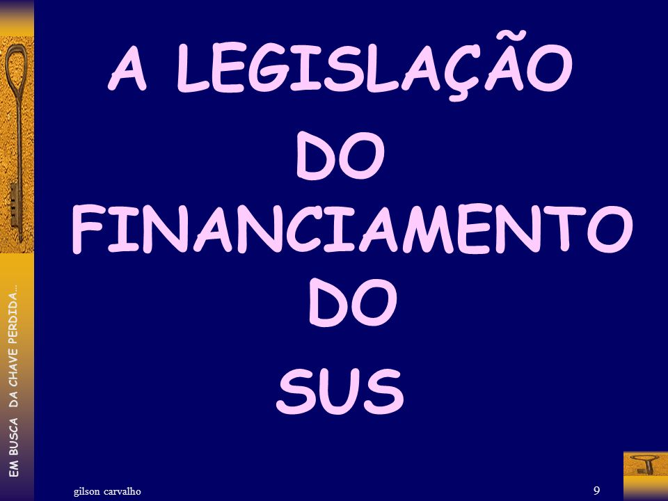A LEGISLAÇÃO DO FINANCIAMENTO DO SUS
