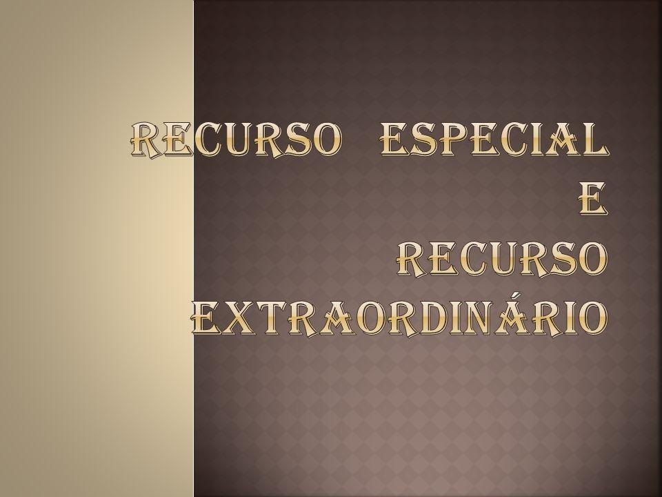 RECURSO ESPECIAL E RECURSO EXTRAORDINÁRIO