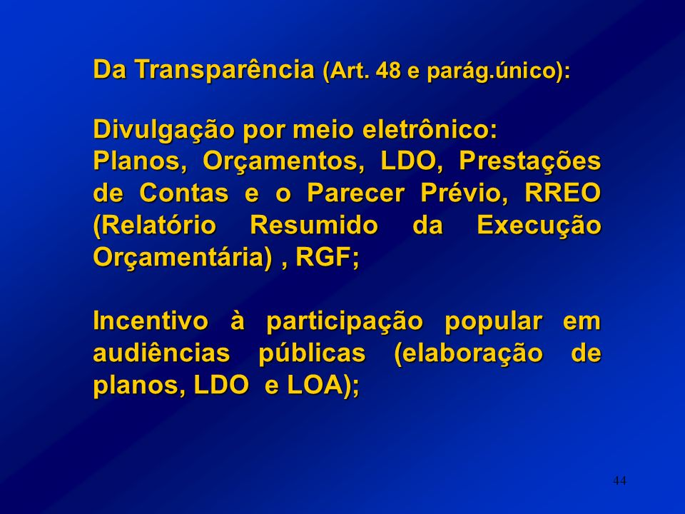 Da Transparência (Art. 48 e parág.único):