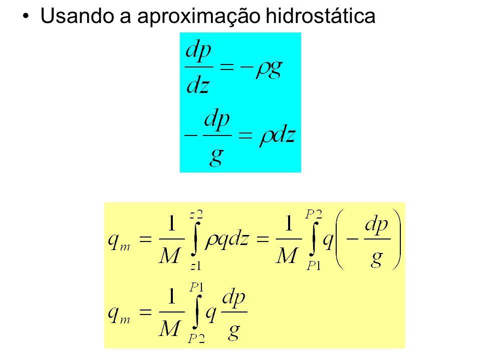 Usando a aproximação hidrostática