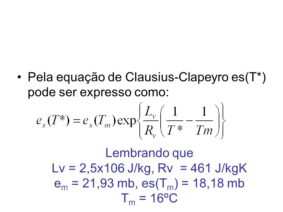Pela equação de Clausius-Clapeyro es(T*) pode ser expresso como: