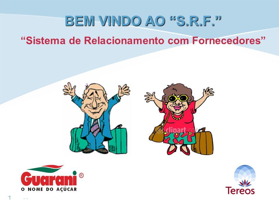 BEM VINDO AO S.R.F. Sistema de Relacionamento com Fornecedores