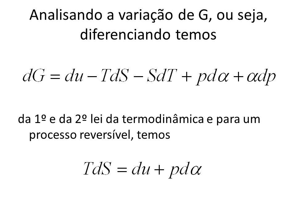Analisando a variação de G, ou seja, diferenciando temos