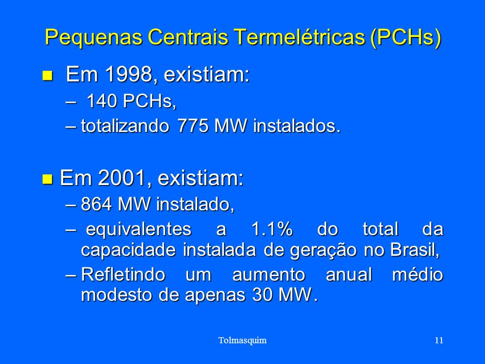 Pequenas Centrais Termelétricas (PCHs)