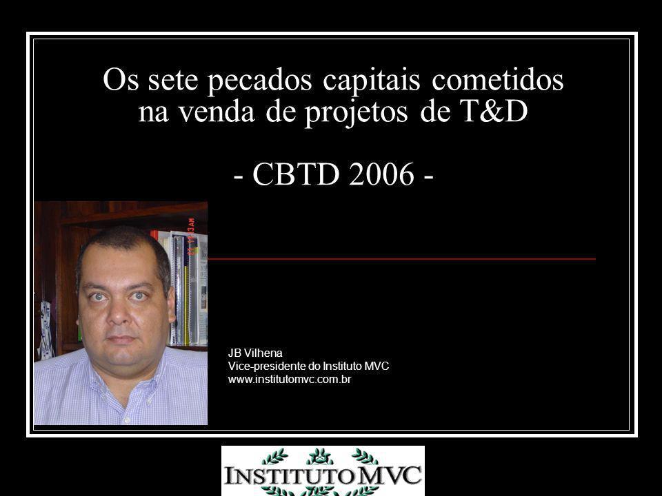 Os sete pecados capitais cometidos na venda de projetos de T&D - CBTD 2006 -