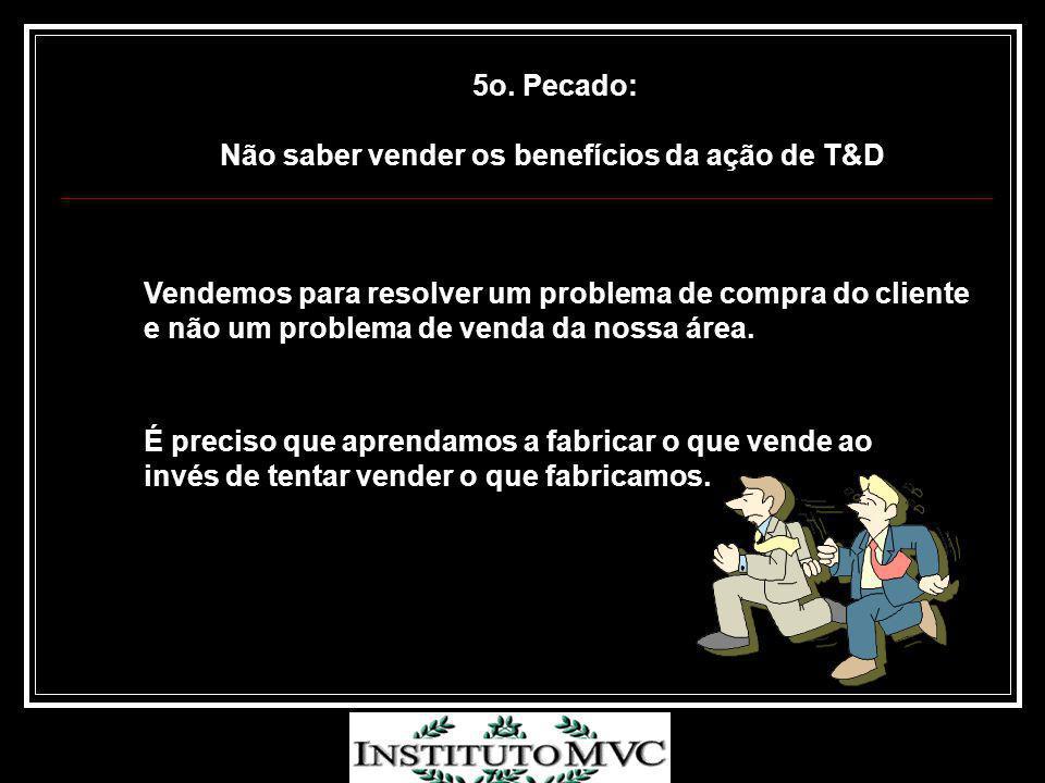 Não saber vender os benefícios da ação de T&D