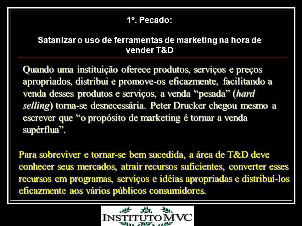 Satanizar o uso de ferramentas de marketing na hora de vender T&D