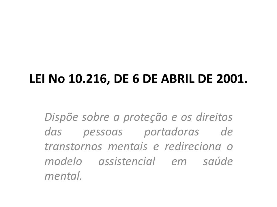 LEI No 10.216, DE 6 DE ABRIL DE 2001.
