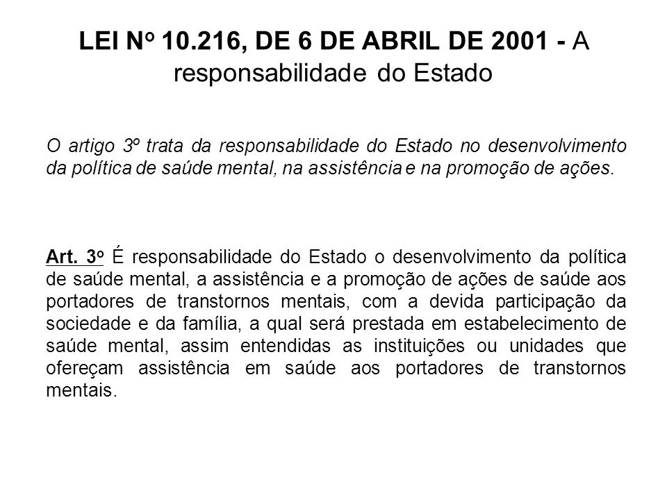 LEI No 10.216, DE 6 DE ABRIL DE 2001 - A responsabilidade do Estado