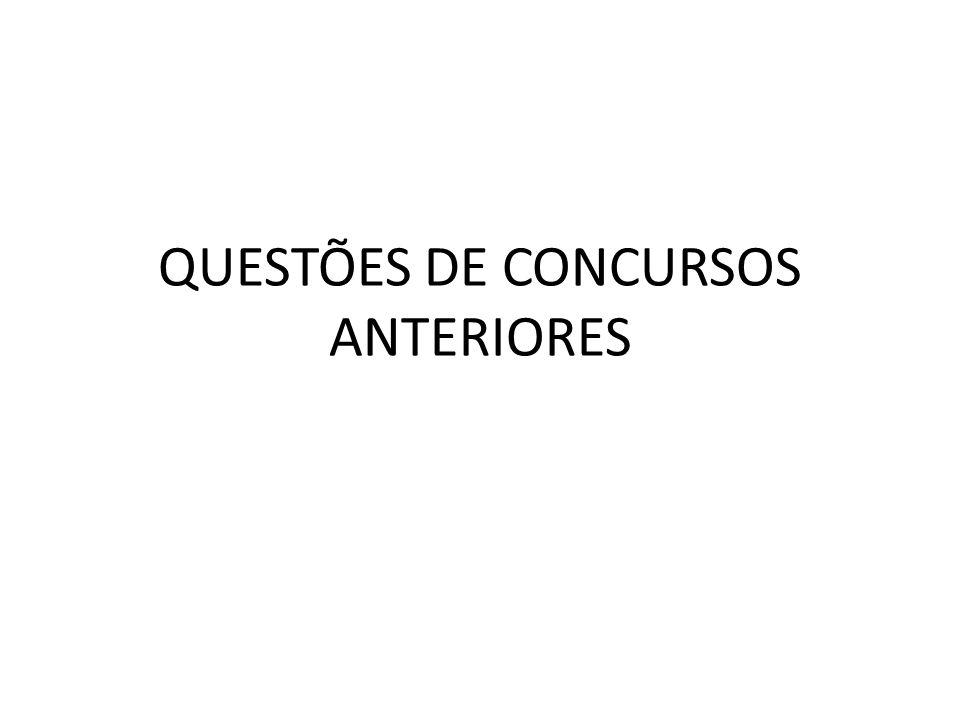 QUESTÕES DE CONCURSOS ANTERIORES