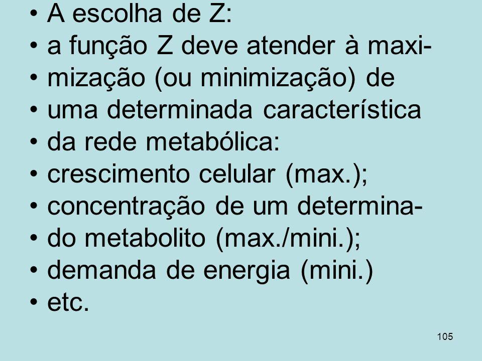 A escolha de Z:a função Z deve atender à maxi- mização (ou minimização) de. uma determinada característica.