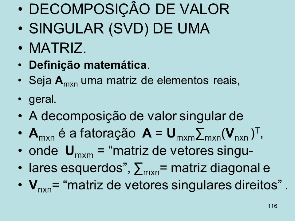 DECOMPOSIÇÂO DE VALOR SINGULAR (SVD) DE UMA MATRIZ.
