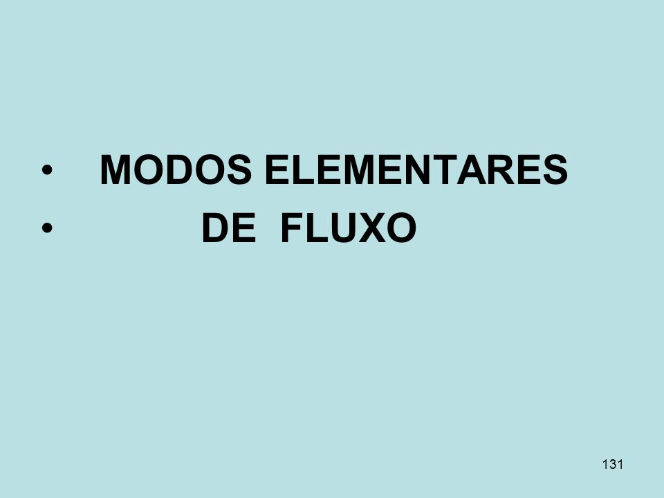 MODOS ELEMENTARES DE FLUXO