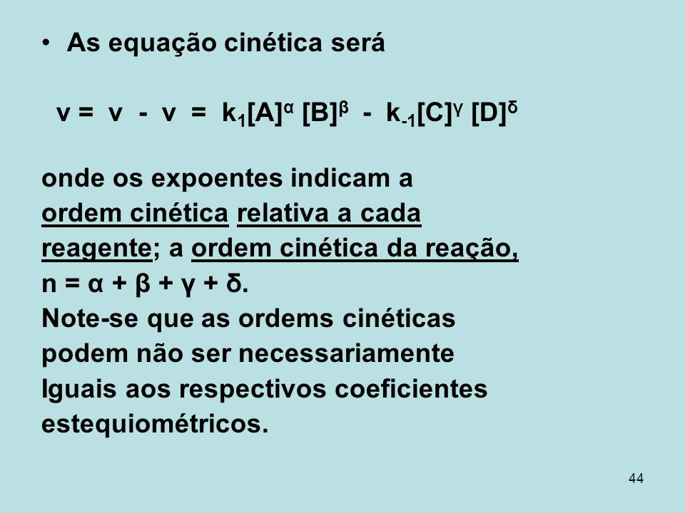 As equação cinética será