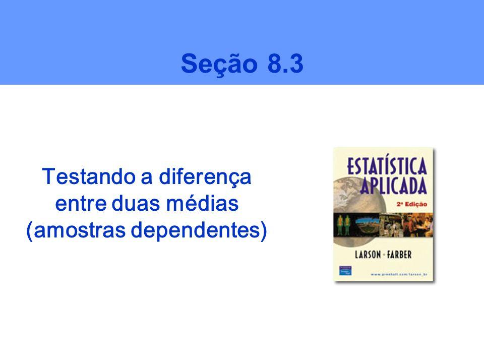 Testando a diferença entre duas médias (amostras dependentes)